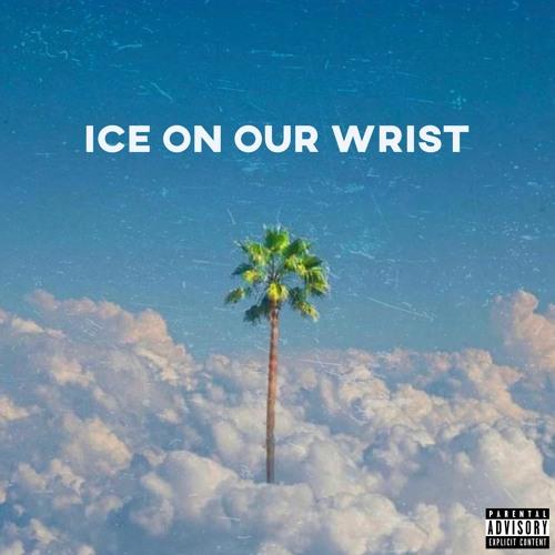 Ice On Our Wrist (prod. Bruffer Beatz)