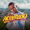 Download MC AK - Acelerado Mp3