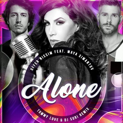 Offer Nissim Feat Maya Simantov - Alone (Tommy Love & Dj Suri tribute remix)