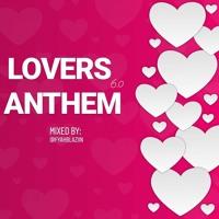 [FEB2020] LOVERS ANTHEM VOL.6 @FYAHBLAZIIN