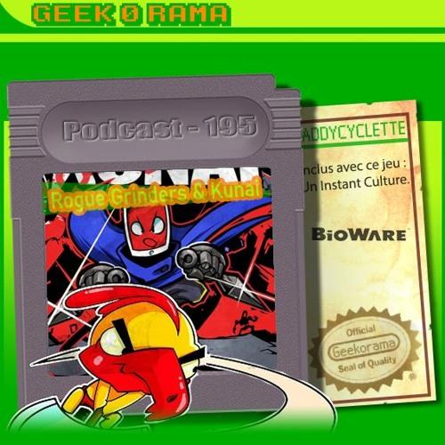 Épisode 195 Geek'O'rama -  Rogue Grinders & Kunai | Instant Culture : BioWare