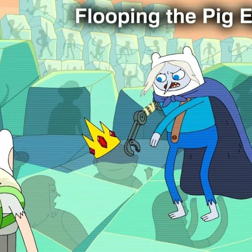 """Flooping the Pig - An Adventure Time Podcast - Episode 65: """"Bertrum"""""""