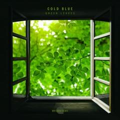 Cold Blue - Green Leaves (Mir Omar Remix) [AVANTI] (Preview)