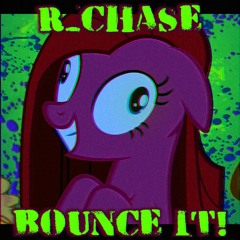 r_chase - BOUNCE IT!