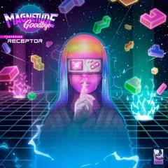 Magnetude 'Goodbye' (feat. Receptor) [Evolution Chamber]