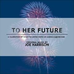 To Her Future - Original Music by Joe Harrison