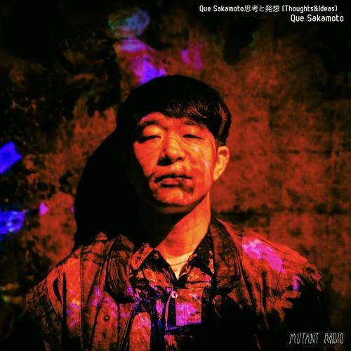 Que Sakamoto [Que Sakamoto Thoughts and Ideas Vol.2]