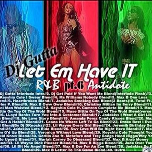 Let Em Have It pt.6 R&B Antidote Dj Gutta Classic Mix
