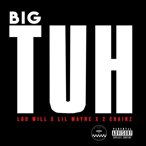 Big Tuh  Lou Will ft. Lil Wayne & 2 Chainz