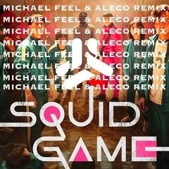 Squid Game (Michael Feel & Aleco Remix)