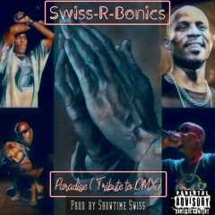 Paradise (Tribute to DMX) (Prod. By Showtime Swiss)