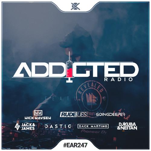 Addicted Radio #247