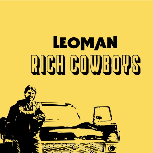 Leoman - Rich Cowboys. ft. U-Բ૦૯