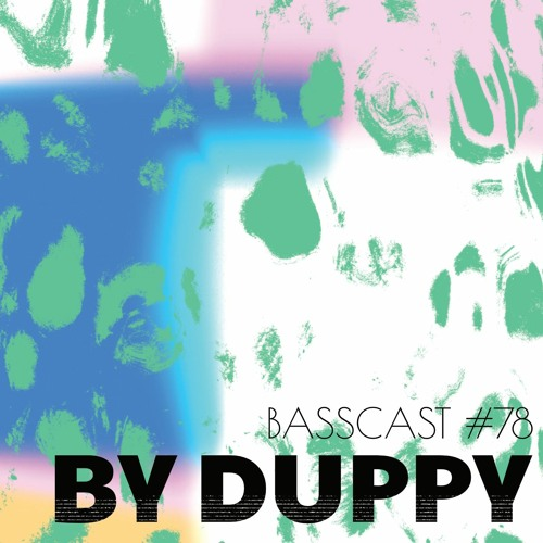 BASSCAST #78 By Duppy