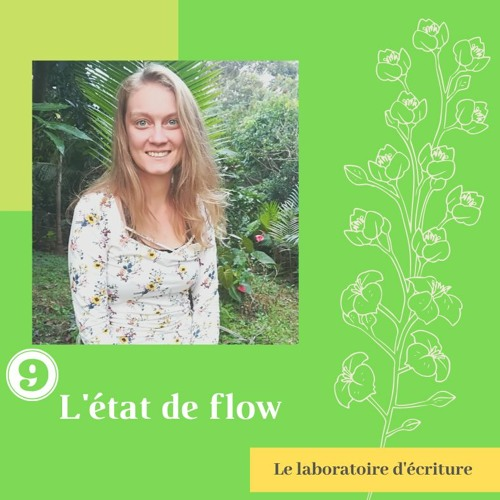 Laboratoire d'écriture #009_L'état de Flow