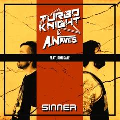 Turbo Knight & A.Waves - Sinner (feat. Dimi Kaye)