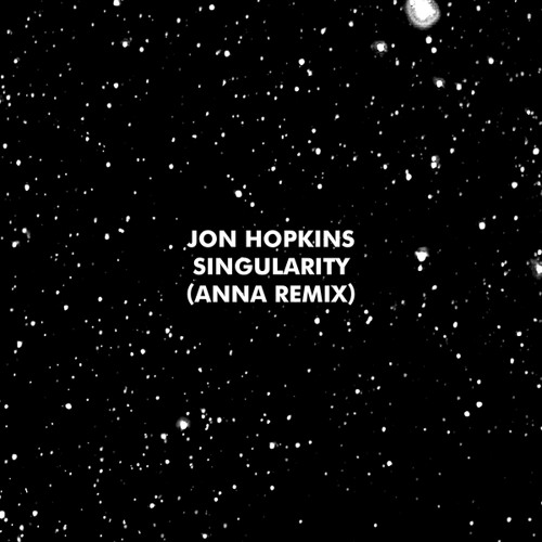 Jon Hopkins - Singularity ANNA Remix