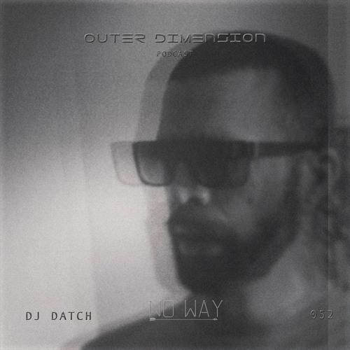 PODCAST 052   DJ DATCH [NO WAY RECORDS SHOWCASE]