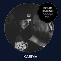 Infinite Sequence Podcast #047 - Kardia (Sub:District, Hamburg)