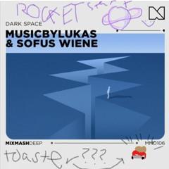 MusicbyLukas and Sofus Wiene - Dark Space (Rocket Start Remix)