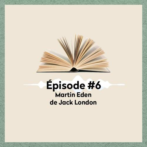 6︙ Martin Eden de Jack London • Charlotte {Livrez-vous}