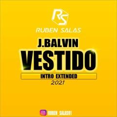 J.Balvin - Vestido (Ruben Salas Intro Extended)