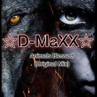 D-MaXX - Animals Blessed (DEMO)