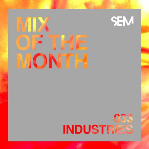 SEM Mix of The Month 33 : October 2020 : Industries