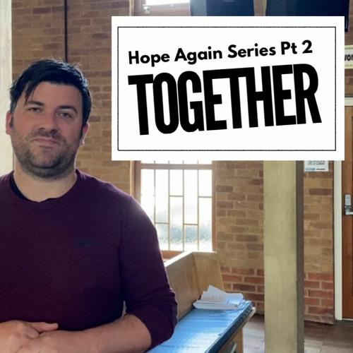 Together | Hope Again | Steve Elton