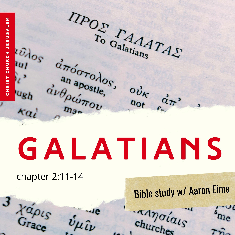 Galatians 2:11-14 - Bible study