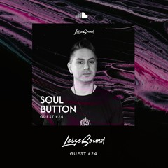 Leise Sound Music Presents - LSM #024 [Guest: Soul Button] [Nov 29th, 2020]