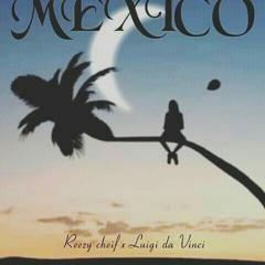 Mexico feat Luigi Da Vinci (prod.byPrinceAce)[Explicit)