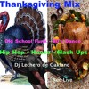 Download Thanksgivng  Mix Old School Funk & 80's House  Mash Up  New Hip Hop Latin Dj Lechero De Oakland Live Mp3