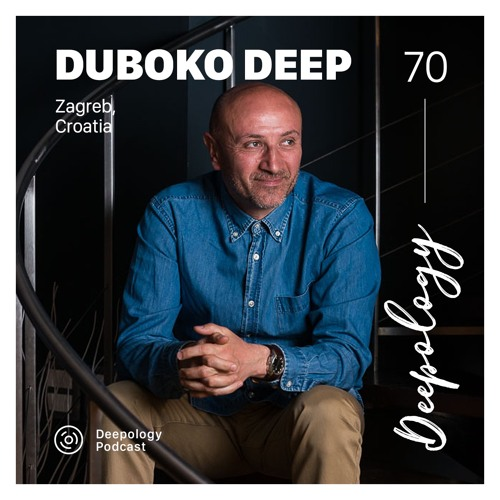 Deepology Podcast #070 | Duboko Deep