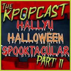 Kpopcast Hallyuween Spooktacular - PART II