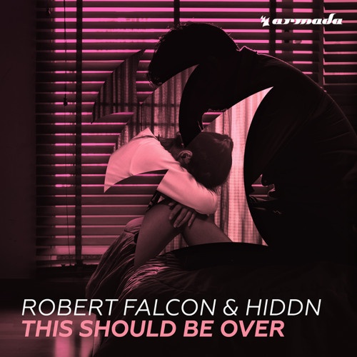 Robert Falcon & HIDDN - This Should Be Over
