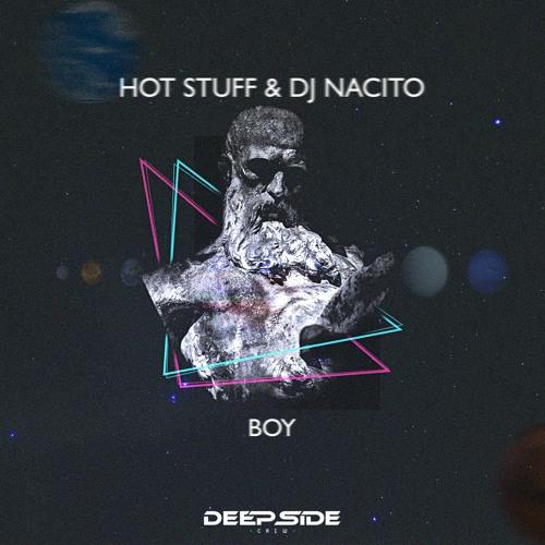 HOT STUFF & DJ Nacito - Boy [DSC]