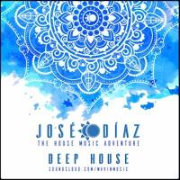 José Díaz - The House Music Adventure - Deep House - 183