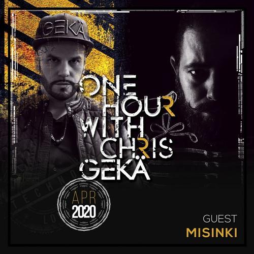 One Hour With Chris Gekä #218 - Guest MISINKY