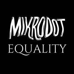 Mikrodot - Equality (Free Download)
