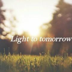 Light to tomorrow オリジナル曲