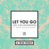 Let You Go (A-Trak Remix) [feat. Great Good Fine Ok]