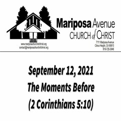 2021-09-12 - The Moments Before  (2 Cor 5:10) - Nathan Franson