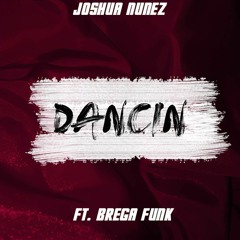 Dancin Aaron Smith and Brega Funk Remix FT Joshua Nunez (DJ)