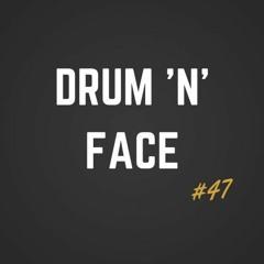 Drum 'N' Face 047