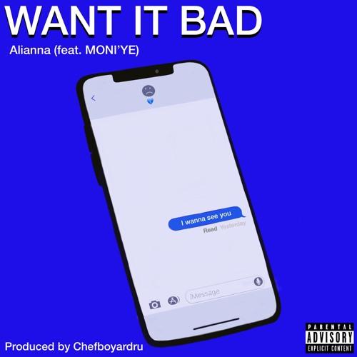Want It Bad (feat. Moni'ye)