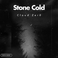Cloud Zer0 - Stone Cold