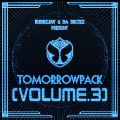 Rudeejay & Da Brozz pres. Tomorrowpack vol. 3 (SUPPORTED BY TIËSTO, LAIDBACK LUKE, DANNIC & MORE...)