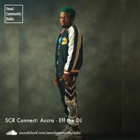 SCR Connect: Accra - Eff the DJ