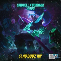 CROWELL X BOMMER - YASUO (SLAB DUBZ VIP) [Buy - for free download]